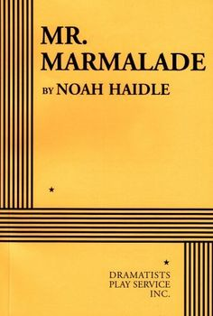 Mr. Marmalade - Acting Edition by Noah Haidle, http://www.amazon.com/dp/082222142X/ref=cm_sw_r_pi_dp_oGhRqb03D772Y- $7.99