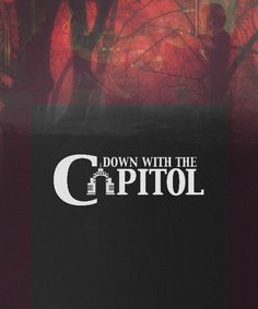 down with the capitol!