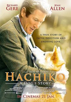 Hachiko - A Dog's Story -  based on the true story of a college professor's bond with the abandoned dog he takes into his home.  A real tear jerker of a movie.  True meaning of unconditional love!  Truly inspired!  : )