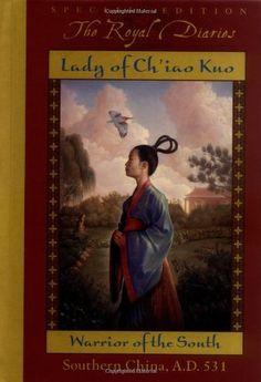 """Lady of Ch'iao Kuo: Warrior of the South, Southern China, A.D. 531"" by Laurence Yep. The Royal Diaries series are a great way to get young girls excited about history. The historical fiction is well researched and geared toward pre-teen girls. The back of every book includes a real history chapter to give the reader more information about the time period and the historical figure featured in the book."