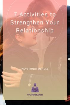 7 Activities to Strengthen Your Relationship - AVS Mindfulness Stress Symptoms, Group Boards, Mind Body Spirit, Ups And Downs, Alternative Health, Inevitable, Amazing Ideas, Quality Time, Healthy Tips