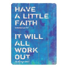 Have a Little Faith Sign