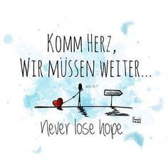 #komm ❤️ #herz #wir #müssen #weiter #irgendwo #im #nirgendwo #du #und #ich #you #and #me #neverlosehope #hoffnung #feiertagspainting ✌️