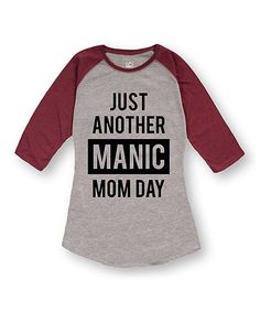 Look at this It's Just Me Athletic Heather & Burgundy 'Manic Mom Day' Raglan Tee on #zulily today!