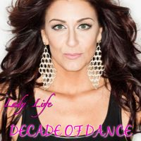 Decade Of Dance by LADY LIFE