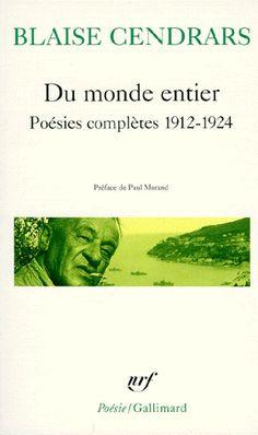 Blaise CENDRARS Du monde entier Gallimard, 2004 Poésie Gallimard Les voyages sont longs (surtout à l'aube du XXe siècle), la poésie est un art du raccourci et Cendrars est poète. Les vastes étendues du monde qu'il a parcourues avec une soif insatiable...