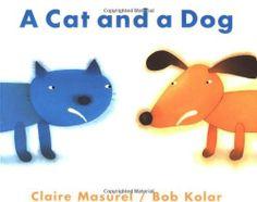 A Cat and a Dog by Claire Masurel, http://www.amazon.com/dp/0735817804/ref=cm_sw_r_pi_dp_q2KXqb15ZY2KT #firstgrade #picturebooks #greatpicturebooks #friendship #peacebuilders #cats #dogs #cute #teacher