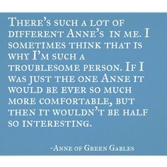 Quote from Anne of Green Gables by L.M. Montgomery.