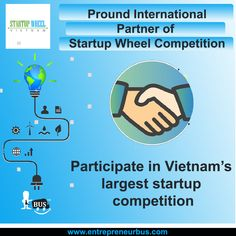 Startup Wheel Competition- Participate in one of the largest startup competitions in Asia Support Center, Cash Prize, Young Entrepreneurs, Grow Together, Ho Chi Minh City, Start Up Business, Getting To Know, Investors, Fundraising