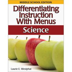 Differentiating Instruction With Menus: Middle School Science Book. Love this book and the author has them for all content areas and all grades K-8. Plus new books for the inclusion classroom with menus for at grade level and below grade level. Must have for all teachers.