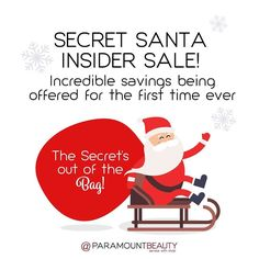We're offering incredible savings with our Secret Santa Insider Saleit's exclusive to people who shop online with us! Also Take 20% Off Regularly Priced Items and 25% Off Holiday Items for our #BlackFriday #SuperSaturday and #CyberMonday Sale at #ParamountBeauty!