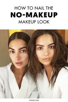 How to perfect the no-makeup makeup look