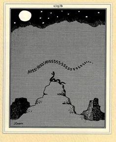 """The Far Side"" by Gary Larson Far Side Cartoons, Far Side Comics, Funny Cartoons, Odd Stuff, Geek Stuff, Gary Larson Cartoons, The Far Side, Good Humor, Wtf Funny"