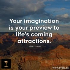 Your imagination is your preview to life's coming attractions  #meet #connect #explore #byberapp