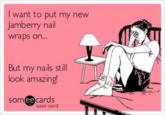 Search results for 'jamberry nails' Ecards from Free and Funny cards and hilarious Posts | someecards.com