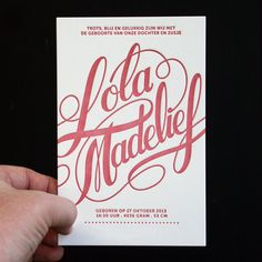 Birth announcement card in letterpress for my beautiful daughter Lola Madelief born two weeks ago!