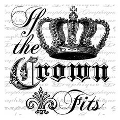 Crowns and Tiaras / If the CROWN Fits Text Word Calligraphy Digital... ❤ liked on Polyvore