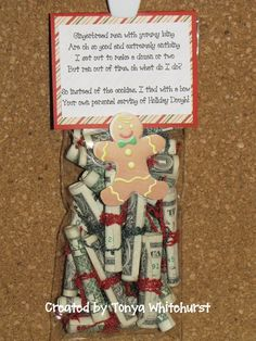 Cute project we did for a Christmas present. We tied each bill with ribbon and placed it in a ziploc bag. We used the lil poem included in this pic on cardstock and stapled it to the bag. Cute gift idea for difficult people and easy for kids to do.