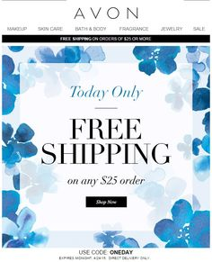 Avon Free Shipping Code April 2015 - Avon Free Shipping on any $25 order! Use coupon code: ONEDAY. Exp: midnight 4/24/15 http://eseagren.avonrepresentative.com
