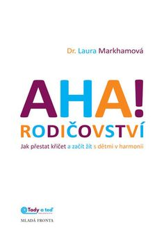 AHA! rodičovství - Jak přestat křičet a začít žít s dětmi v harmonii Luxor, Books To Read, Psychology, Parenting, Reading, Word Reading, Childcare, Reading Books, Raising Kids