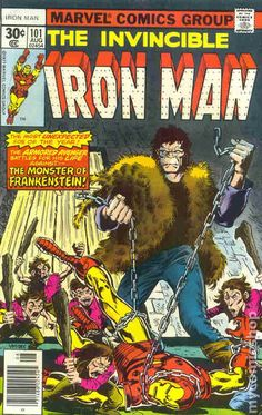 IRON MAN 101, IT SEEMS DURING THIS TIME MARVELS FRANKENSTEIN WAS IN EVERY ONES COMICS, BRONZE AGE MARVEL COMICS