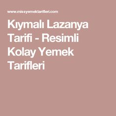 Kıymalı Lazanya Tarifi - Resimli Kolay Yemek Tarifleri