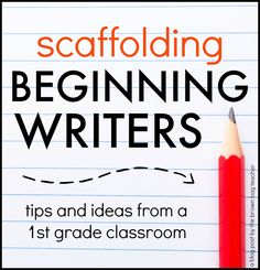 Beginning writers need daily, explicit writing instruction for this to happen with chances to write every.single.day. This teacher has AWESOME ideas for scaffolding beginning writers, perfect for Writer's Workshop or Work on Writing!