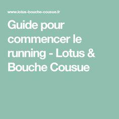 Guide pour commencer le running - Lotus & Bouche Cousue