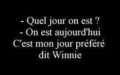 - Quel jour on est? - On est aujourdhui Cest mon jour préféré dit Winnie Alan Alexander Milne