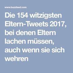 Die 154 witzigsten Eltern-Tweets 2017, bei denen Eltern lachen müssen, auch wenn sie sich wehren