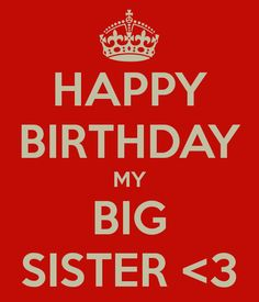 HAPPY BIRTHDAY MY BIG SISTER Another original poster design created with the Keep Calm-o-matic. Buy this design or create your own original Keep Calm design now. Cute Happy Birthday Images, Happy Birthday Big Sister, Happy Birthday Wishes, Girl Birthday, Birthday Quotes, Birthday Cards, Happy Birthday Wallpaper, Love My Sister, Birthday Blessings