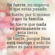 Sé fuerte porque Dios está contigo