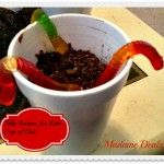 Silly Recipes for Kids: Cup of Dirt. This is a great project to make for Birthday Parties, kid's get togethers and even lunch snacks. It is a simple silly snack that even the kids can make.