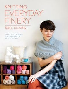 Quick-to-finish projects are always popular with knitters and this collection of patterns features beautiful finery to wear and for the home. Modern and inventive yet inspired by traditional techniques, the designs presented here include elements of style and whimsy but are always practical and achievable for all levels of knitting ability.