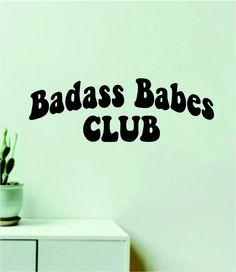 Badass Babes Club Wall Decal Sticker Quote Vinyl Art Wall Bedroom Room Home Decor Inspirational Girls Motivational Cute Women - grey