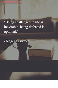 """""""Being challenged in life is inevitable, being defeated is optional.""""  #MotivationQuotes #Motivation"""