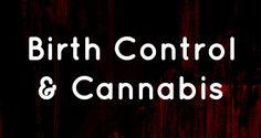 How Birth Control Disrupts The ECS via the Impact Network #hormonal #birthcontrol #estrogen #progesterone #women #ECS #cannabinoid #cannabis #health #mmj #yaz #seasonique #seasonale #lybrel #trivora #ortho #mircette #IUD #yasmin