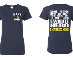 US Navy Wife Ladies Cut T Shirt Navy Wife Shirt Favorite Hero I Married Mine Us Navy Girlfriend US Navy Gifts US Navy Mom Veteran 5000L by NCWDesigns. Explore more products on http://NCWDesigns.etsy.com