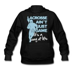 #Lacrosse Ain't Just A Game Hoodie. Style and design colors can be changed. Just click on the image to go to #Spreadshirt, then click 'EDIT DESIGN' to the top left of the t-shirt pic, and use the controls!