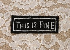 Hey, I found this really awesome Etsy listing at https://www.etsy.com/listing/232640919/small-this-is-fine-embroidered-punk