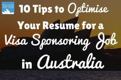 Moving to Australia Tips | Expat Life | Living Abroad | Moving Overseas |  10 Tips for Optimising Your Resume for a Job in Australia with Visa Sponsorship