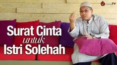 Ceramah Singkat: Surat Cinta untuk Istri Solehah - Ustadz Firanda Andirj...