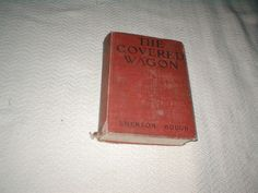 Vintage 1922 The Covered Wagon Hardcover Book Emerson Hough