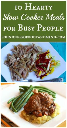 10 Hearty Slow Cooker Meals for Busy People | http://soundnessofbodyandmind.com