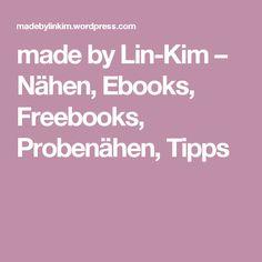 made by Lin-Kim – Nähen, Ebooks, Freebooks, Probenähen, Tipps