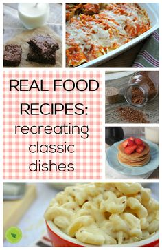 Real Food Recipes - Recreating Classic Dishes   Naturally Mindful