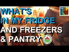 What's in My Fridge (And freezers & pantry too)