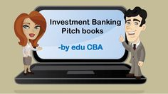 Investment Banking Pitch Book - Investment Banking by edu CBA by Corporate Bridge Academy via slideshare