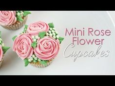 Mini Rose Flower Cupcake - Piping Technique Tutorial - YouTube