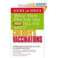 Stephanie Cave provides you with straight facts on the history of vaccinations, the records and research of illness, and the modified schedule for child vaccinations. She also tells you which vaccines you need to specifically ask for without preservatives and what ages the child should be to make sure that their liver is at its max function for toxin clearing. It's such a great book that every parent should read!